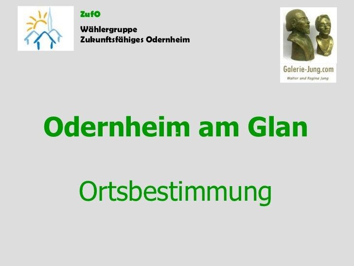 Odernheim am Glan Ortsbestimmung ZufO Wählergruppe  Zukunftsfähiges Odernhei m