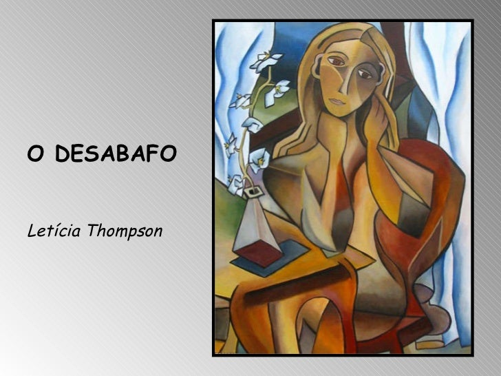 O DESABAFO Letícia Thompson
