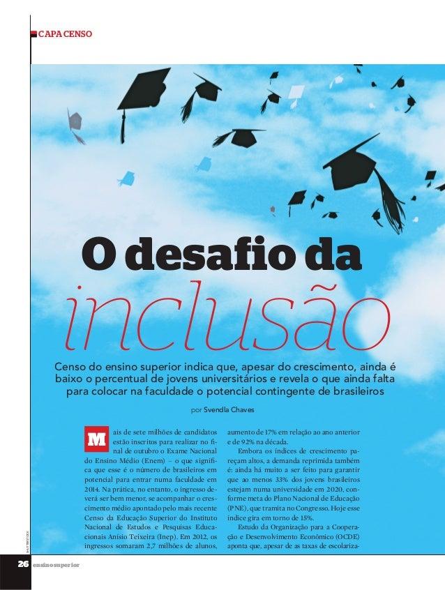 CAPA CENSO  O desafio da  inclusão  Censo do ensino superior indica que, apesar do crescimento, ainda é baixo o percentual...
