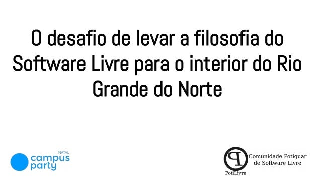 O desafio de levar a filosofia do Software Livre para o interior do Rio Grande do Norte