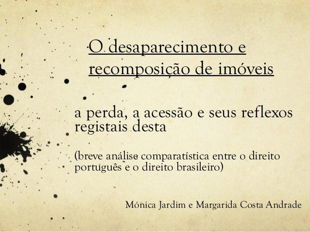 O desaparecimento e recomposição de imóveis a perda, a acessão e seus reflexos registais desta (breve análise comparatísti...