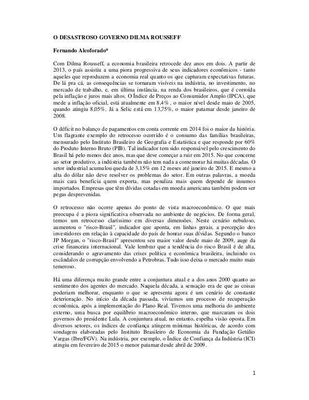 1 O DESASTROSO GOVERNO DILMA ROUSSEFF Fernando Alcoforado* Com Dilma Rousseff, a economia brasileira retrocede dez anos em...