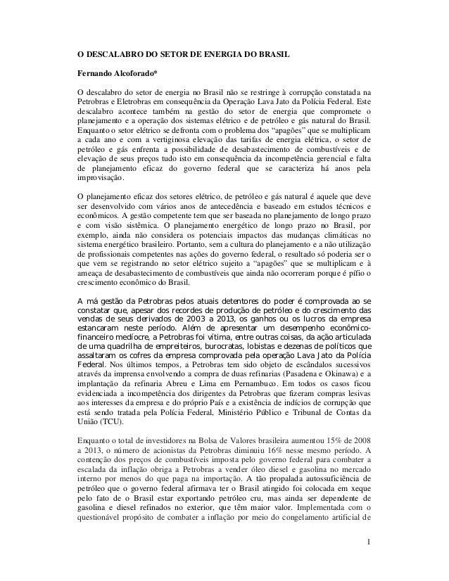 O DESCALABRO DO SETOR DE ENERGIA DO BRASIL  Fernando Alcoforado*  O descalabro do setor de energia no Brasil não se restri...