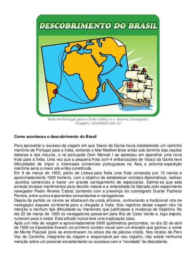 Rota de Portugal para a Índia (linha) e o retorno (tracejado) Imagem: smartkids.com.br Como aconteceu o descobrimento do B...