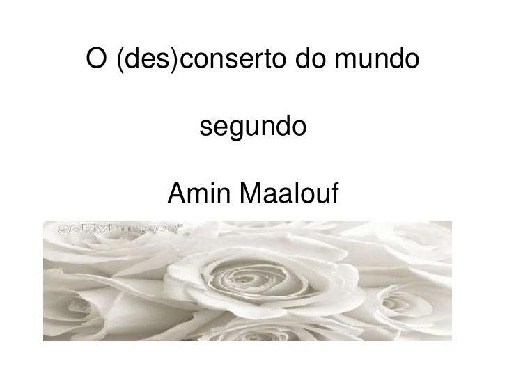 O (des)conserto do mundosegundoAmin Maalouf<br />