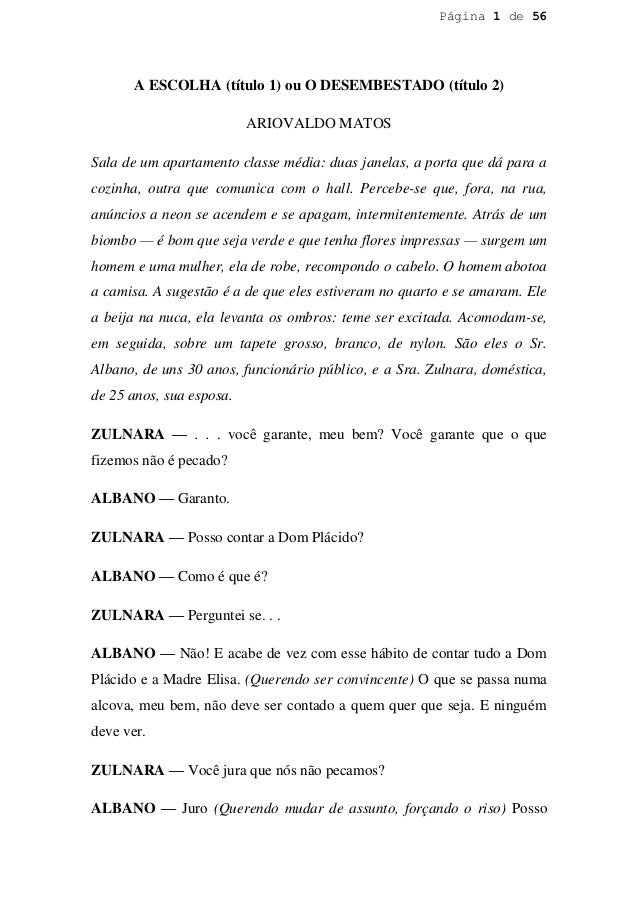 Página 1 de 56       A ESCOLHA (título 1) ou O DESEMBESTADO (título 2)                          ARIOVALDO MATOSSala de um ...