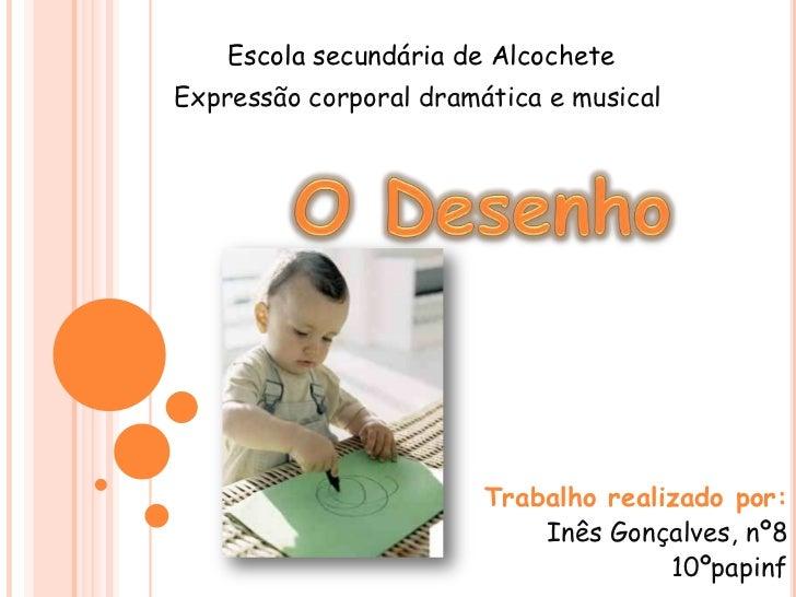 Escola secundária de AlcocheteExpressão corporal dramática e musical                        Trabalho realizado por:       ...