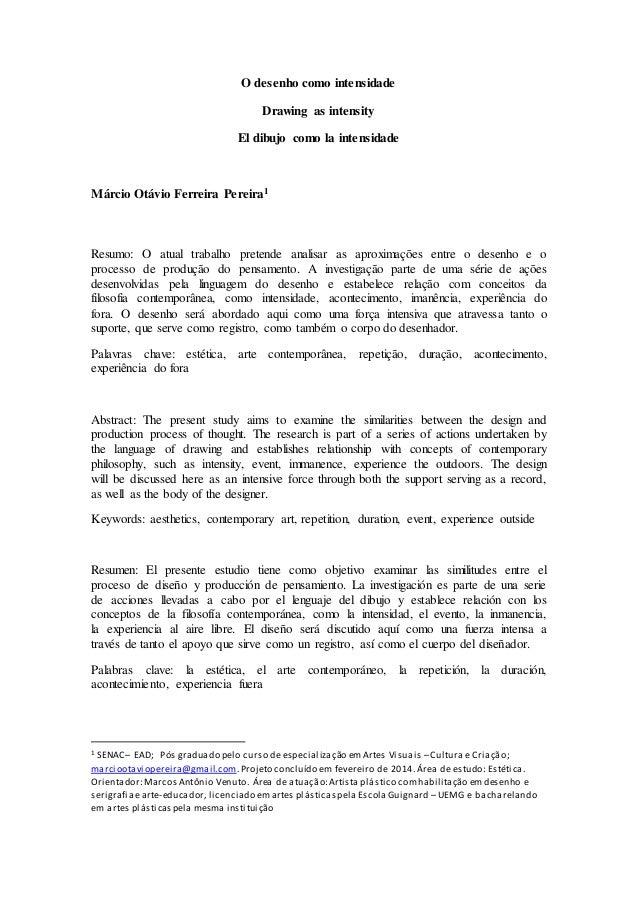 O desenho como intensidade  Drawing as intensity  El dibujo como la intensidade  Márcio Otávio Ferreira Pereira1  Resumo: ...