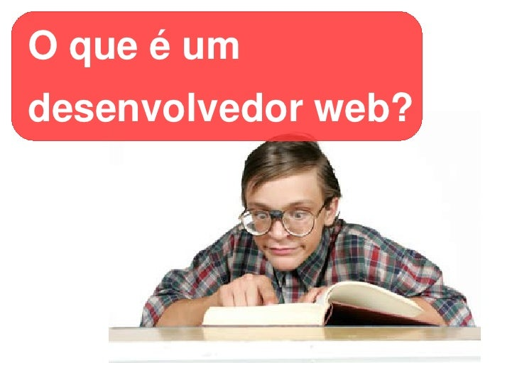 O que é um desenvolvedor web?