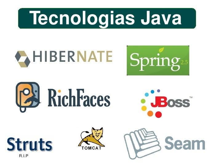 Tecnologias Java        R.I.P