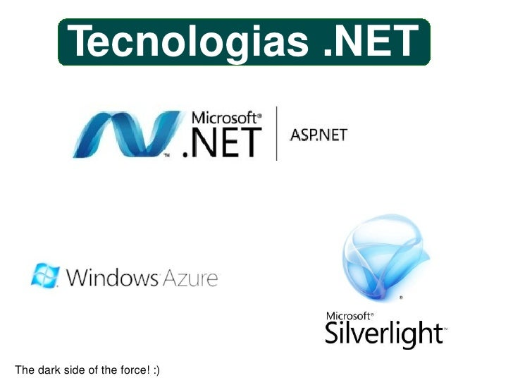 Tecnologias .NET                                      Thedarksideoftheforce!:)
