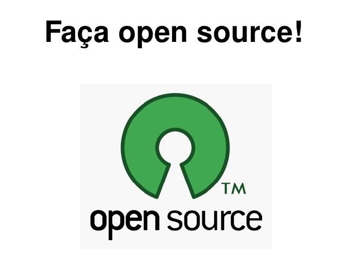 Faça open source!