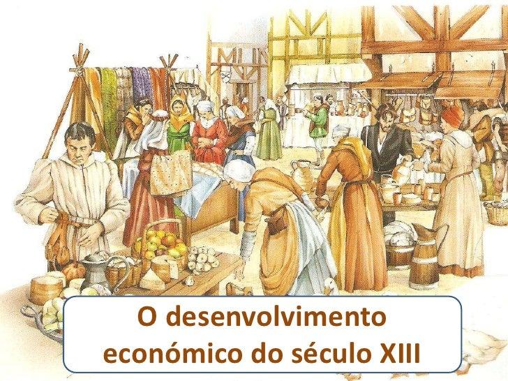 O desenvolvimento económico do século XIII<br />