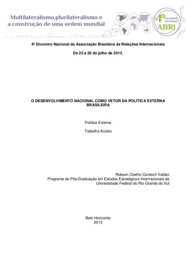 4º Encontro Nacional da Associação Brasileira de Relações Internacionais De 22 a 26 de julho de 2013.  O DESENVOLVIMENTO N...