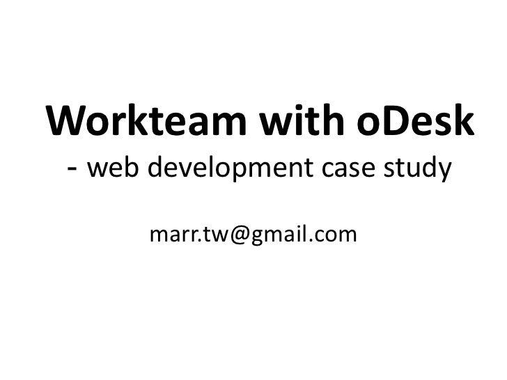 Workteam with oDesk - web development case study      marr.tw@gmail.com