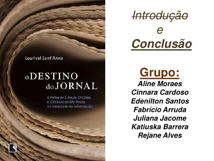 Introdução     eConclusão  Grupo:  Aline MoraesCinnara CardosoEdenilton Santos Fabrício Arruda Juliana JacomeKatiuska Barr...