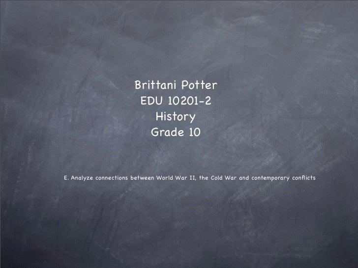 Brittani Potter                         EDU 10201-2                            History                           Grade 10 ...