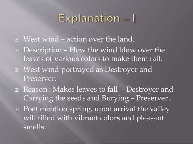 ode to the west wind versus Ode to the west wind contents: introduction author biography poem text themes style historical context critical over.