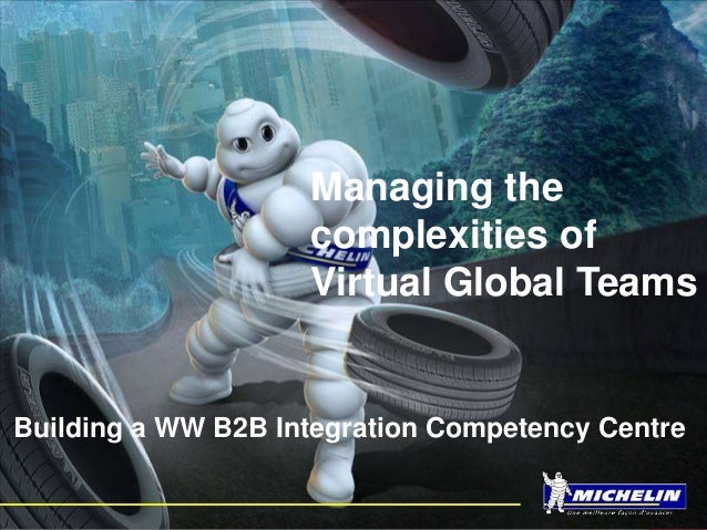 Building a WW B2B Integration Competency Centre Managing the complexities of Virtual Global Teams