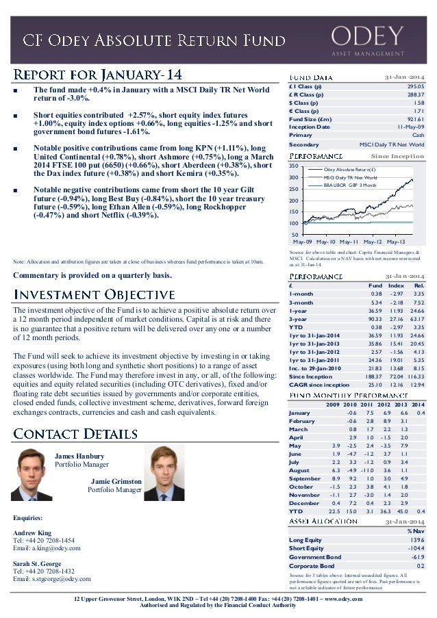 31-Ja n -2014  ■  The fund made +0.4% in January with a MSCI Daily TR Net World return of -3.0%.  ■  Short equities contri...