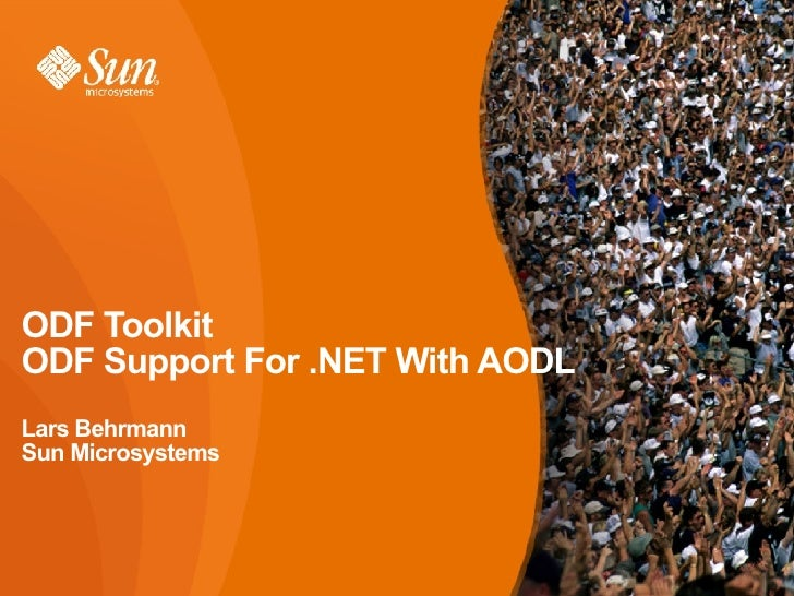 ODF Toolkit ODF Support For .NET With AODL Lars Behrmann Sun Microsystems