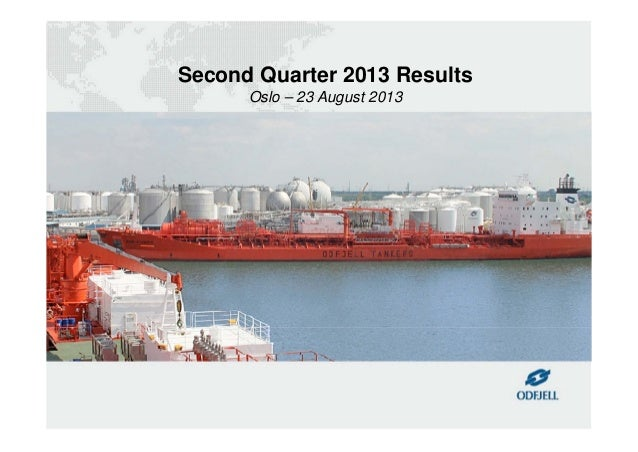 Second Quarter 2013 Results Oslo – 23 August 2013