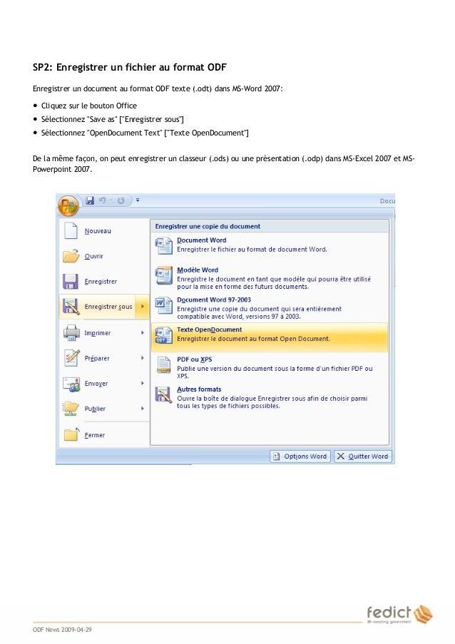 4 SP2: Enregistrer un fichier au format ODF Enregistrer un document au format ODF texte (.odt) dans MS-Word 2007: ● Clique...