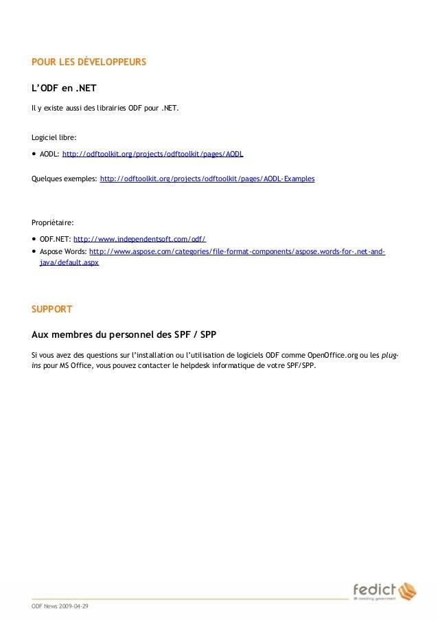 7 POUR LES DÉVELOPPEURS L'ODF en .NET Il y existe aussi des librairies ODF pour .NET. Logiciel libre: ● AODL: http://odfto...