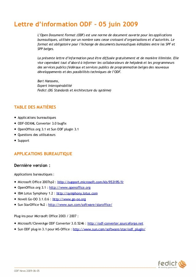 1 Lettre d'information ODF – 05 juin 2009 L'Open Document Format (ODF) est une norme de document ouverte pour les applicat...