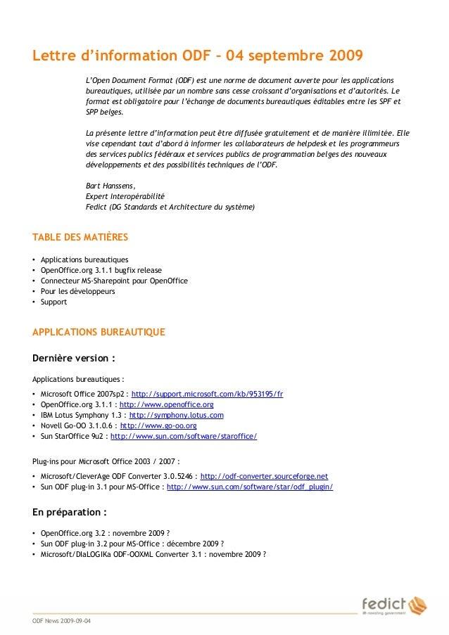 1 Lettre d'information ODF – 04 septembre 2009 L'Open Document Format (ODF) est une norme de document ouverte pour les app...