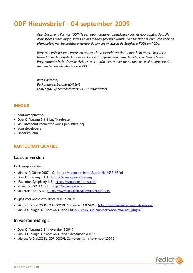 1 ODF Nieuwsbrief – 04 september 2009 OpenDocument Format (ODF) is een open documentstandaard voor kantoorapplicaties, die...