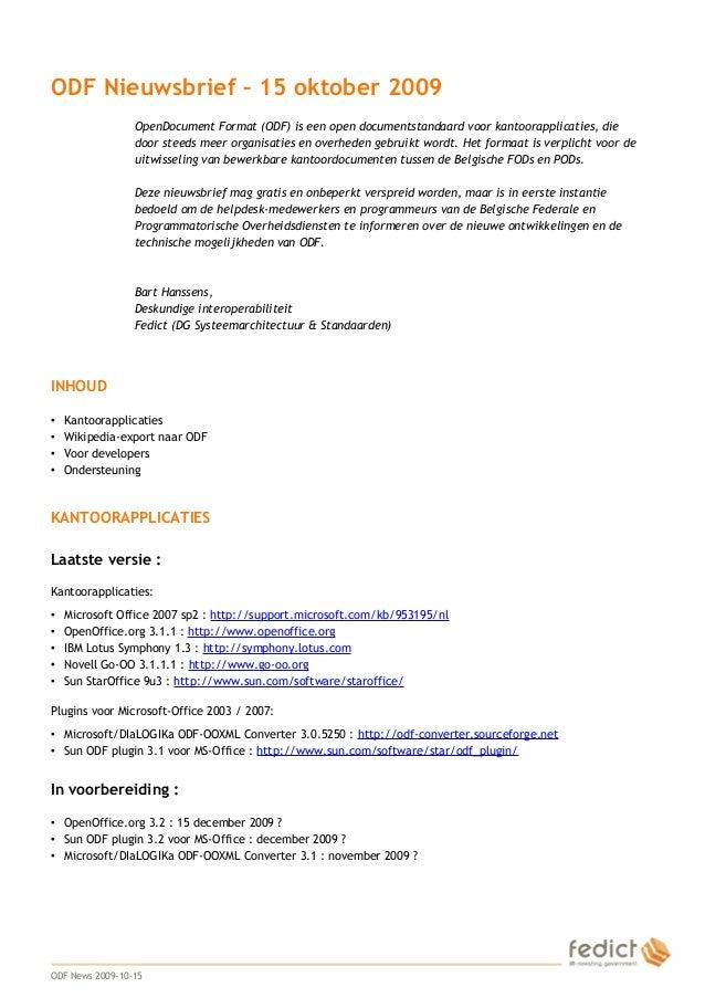 1 ODF Nieuwsbrief – 15 oktober 2009 OpenDocument Format (ODF) is een open documentstandaard voor kantoorapplicaties, die d...