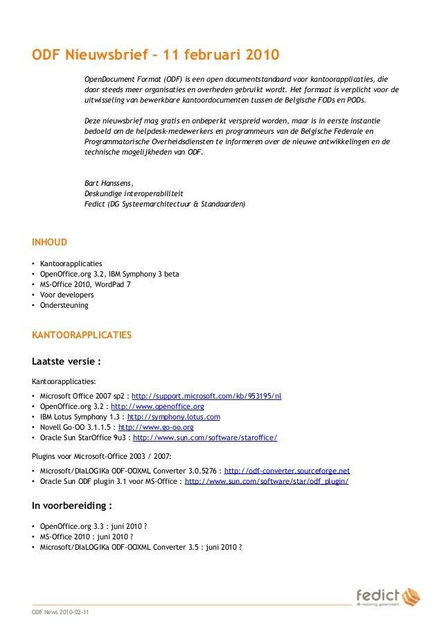 1 ODF Nieuwsbrief – 11 februari 2010 OpenDocument Format (ODF) is een open documentstandaard voor kantoorapplicaties, die ...