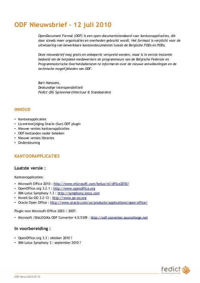 1 ODF Nieuwsbrief – 12 juli 2010 OpenDocument Format (ODF) is een open documentstandaard voor kantoorapplicaties, die door...