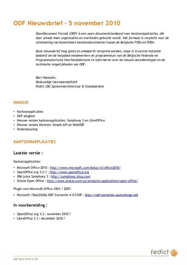 1 ODF Nieuwsbrief – 5 november 2010 OpenDocument Format (ODF) is een open documentstandaard voor kantoorapplicaties, die d...