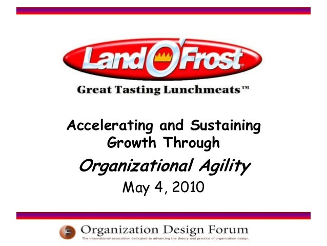 Accelerating and Sustaining Growth Through Organizational Agility May 4, 2010