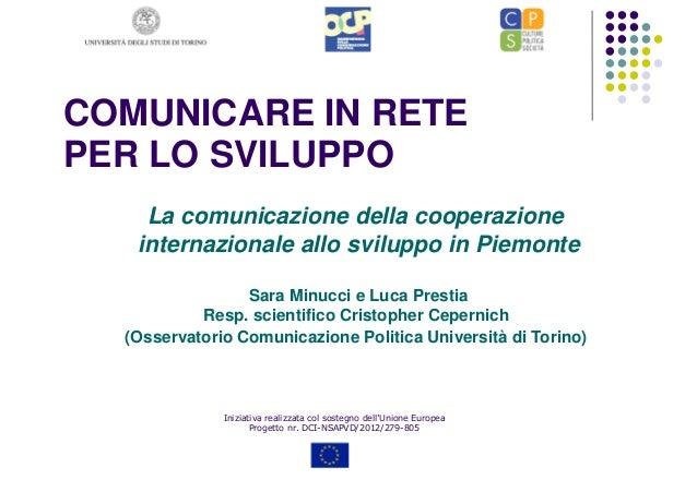 COMUNICARE IN RETE PER LO SVILUPPO Iniziativa realizzata col sostegno dell'Unione Europea Progetto nr. DCI-NSAPVD/2012/279...