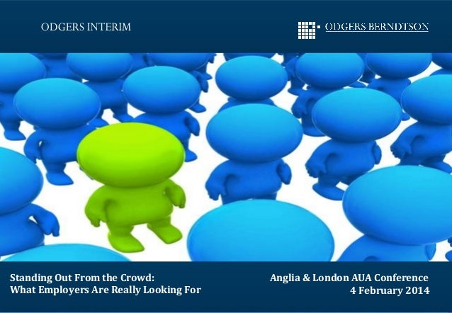 Working in partnership  Standing Out From the Crowd: What Employers Are Really Looking For  1  Anglia & London AUA Confere...