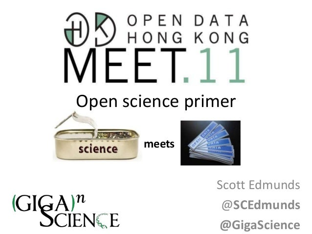 Open science primer meets  Scott Edmunds @SCEdmunds @GigaScience