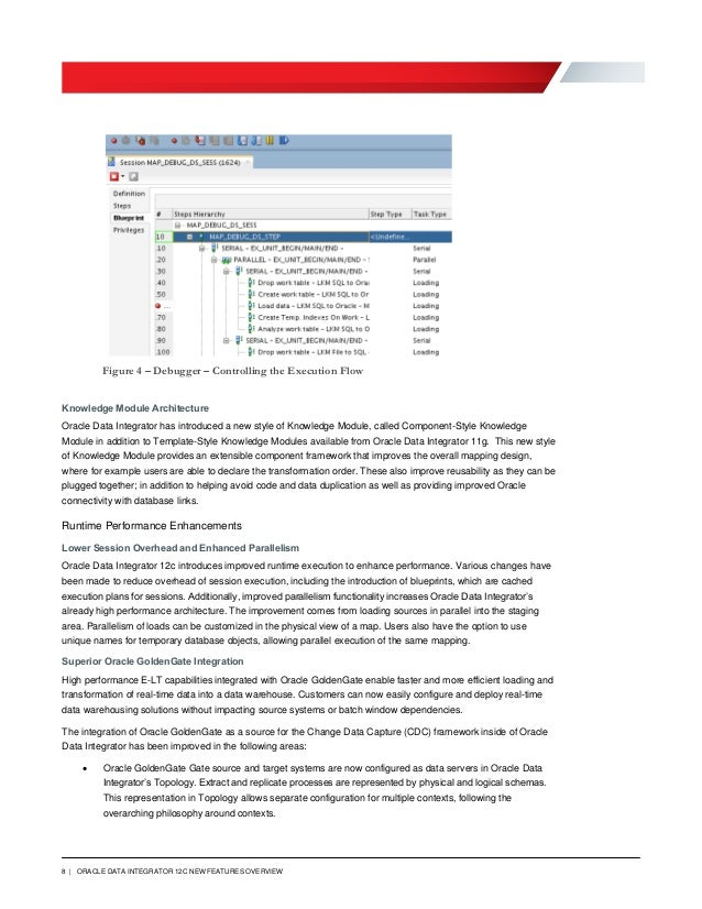 8 | ORACLE DATA INTEGRATOR 12C NEW FEATURES OVERVIEW Figure 4 – Debugger – Controlling the Execution Flow Knowledge Module...