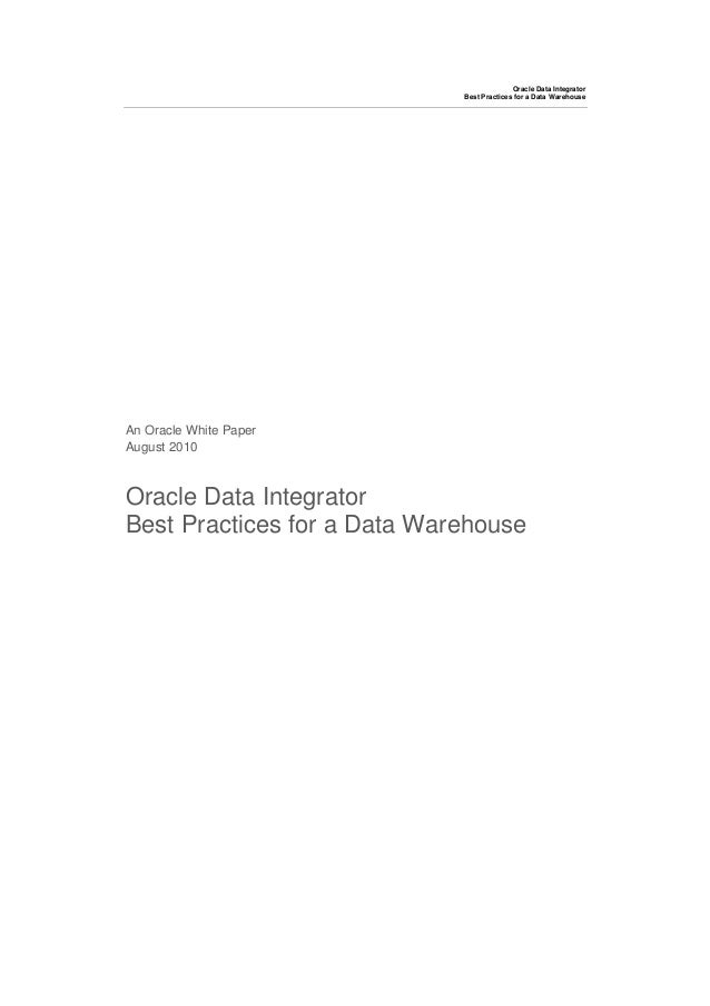 Oracle Data Integrator                             Best Practices for a Data WarehouseAn Oracle White PaperAugust 2010Orac...