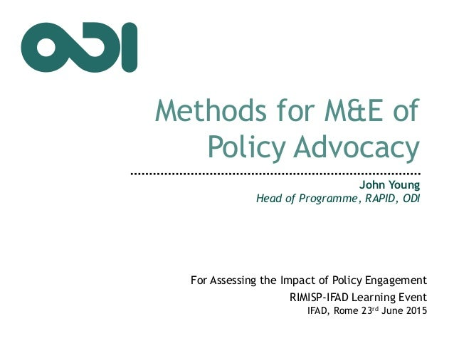 John Young Head of Programme, RAPID, ODI For Assessing the Impact of Policy Engagement RIMISP-IFAD Learning Event IFAD, Ro...