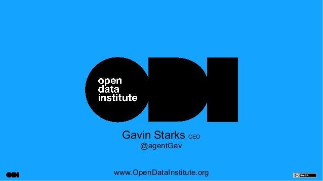 Gavin Starks CEO @agentGav www.OpenDataInstitute.org