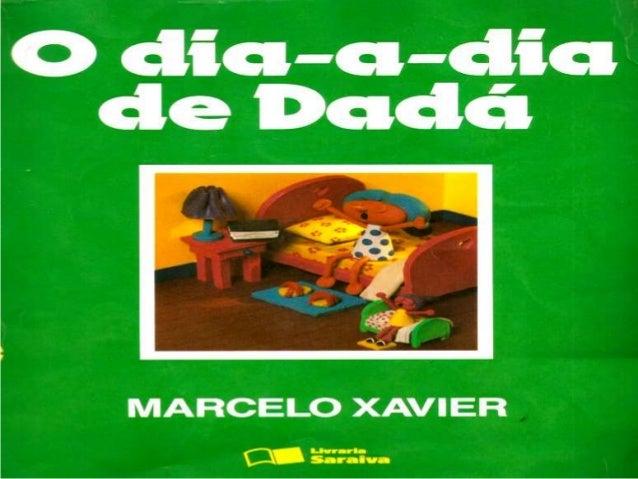O dia a dia de dadá - Marcelo Xavier