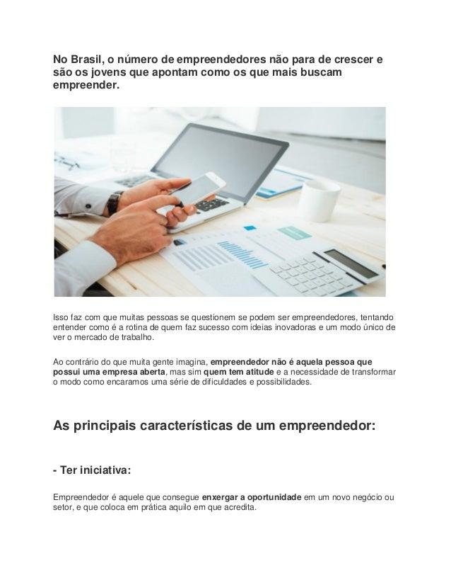 No Brasil, o número de empreendedores não para de crescer e são os jovens que apontam como os que mais buscam empreender. ...