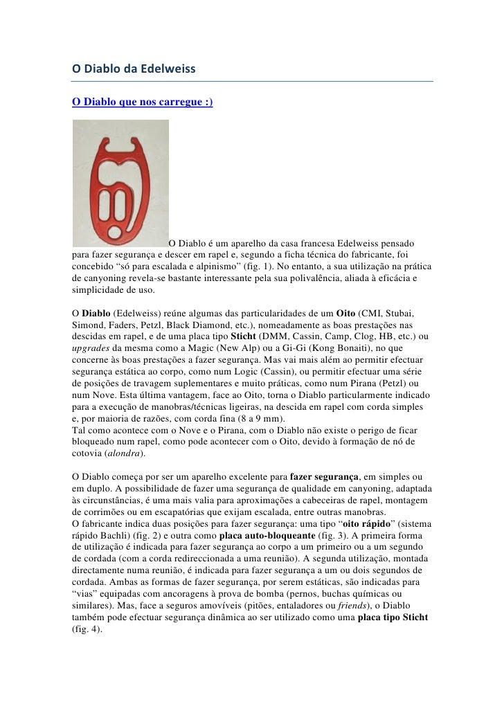 O Diablo da Edelweiss  O Diablo que nos carregue :)                             O Diablo é um aparelho da casa francesa Ed...