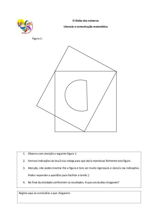 O Diabo dos números Literacia e comunicação matemática Figura 1: 1. Observa com atenção a seguinte figura 1. 2. Fornece in...