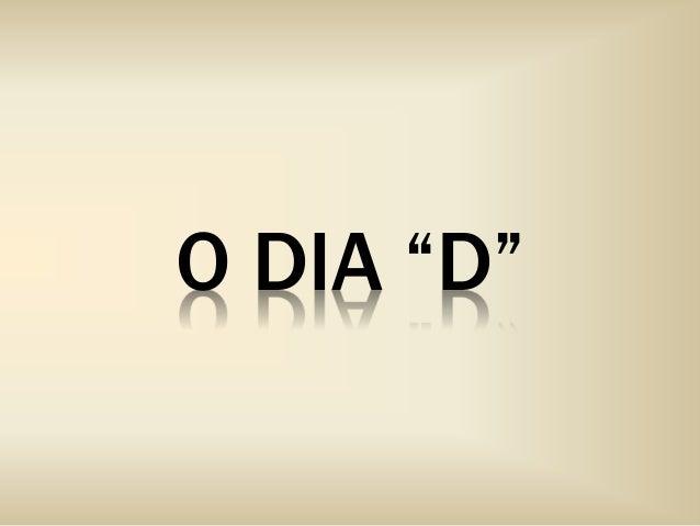 """O DIA """"D"""""""