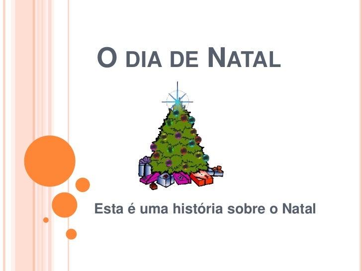 O DIA DE NATALEsta é uma história sobre o Natal