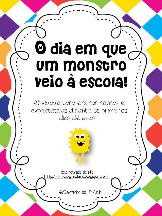 O dia em que um monstro veio a escola! Atividade para ensinar regras e expectativas durante os primeiros @Cantinho do 1º C...